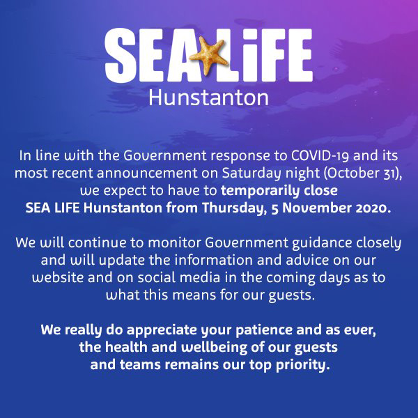 Hunstanton SEA LIFE is temporarily closed - 5th November 2020